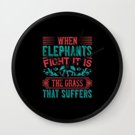 Elephant Quote - 47 Wall Clock