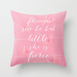 Though She Be But Little She is Fierce Typography Art, Girls Room Decor, Shakespeare Quote in Pink Throw Pillow