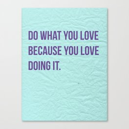 Do What You Love Canvas Print