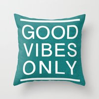 good vibes only Throw Pillows featuring Good Vibes Only by Jenna Davis Designs