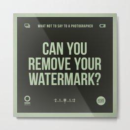 Remove your watermark Metal Print