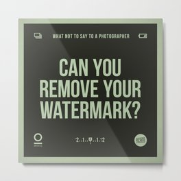 Remove your watermark Metal Print