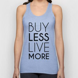 Buy Less Live More Unisex Tank Top