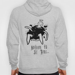 nothing to see here Hoody
