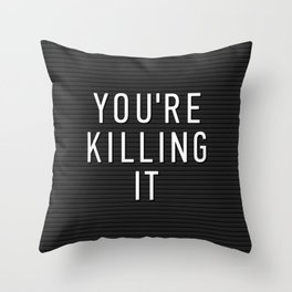 You're Killing It Letter Board Throw Pillow