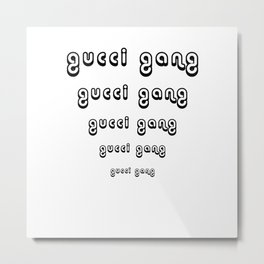 gucci's gang Metal Print