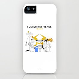 Foster the Friends iPhone Case