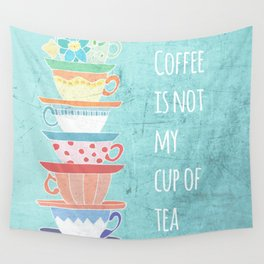 Not My Cup Wall Tapestry