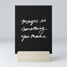Magic is something you make #2 Mini Art Print