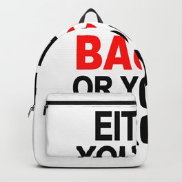Either you like bacon or you're wrong Backpack