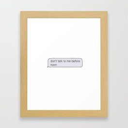 DON'T WAKE ME BEFORE NOON Framed Art Print