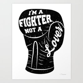 I'm A Fighter Not A Lover - Black Art Print