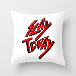 Slay Today (Red) Throw Pillow