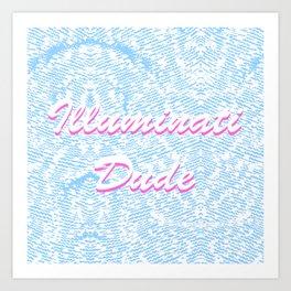 Illuminati Dude  Δ Art Print