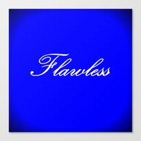flawless Canvas Prints featuring FlawlESS by 2sweet4words Designs