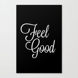 Feel Good Canvas Print