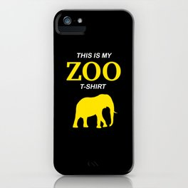 Funny Elephant Zoo Shirt With Saying iPhone Case