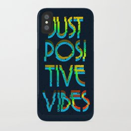 Just Positive Vibes iPhone Case