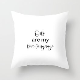 Oils Are My Love Language Throw Pillow