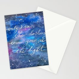 Only in the darkness can you see the light Stationery Cards