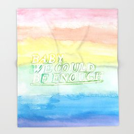 We could be enough Throw Blanket