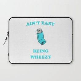 Ain't Easy Being Wheezy Laptop Sleeve