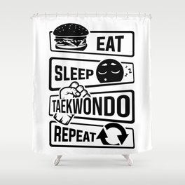 Eat Sleep Taekwondo Repeat - Martial Arts Shower Curtain