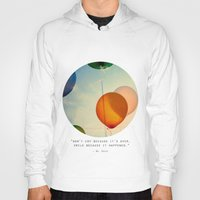 happiness Hoodies featuring Happiness... by Alicia Bock