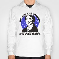 sagan Hoodies featuring Carl Sagan we are the cosmos v2 by Buby87