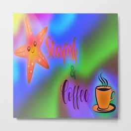 Starfish and Coffee Multi color Metal Print