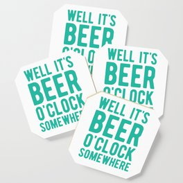 Well it's beer o'clock somewhere Coaster