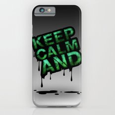 Keep Calm And.... Slim Case iPhone 6s