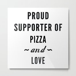 Pizza And Love Metal Print