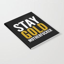Stay Gold Motherfucker (Black) Notebook