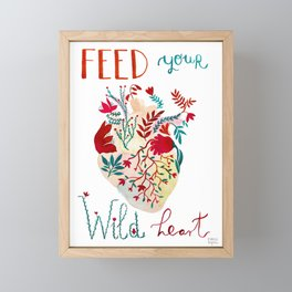 Feed your wild heart Framed Mini Art Print