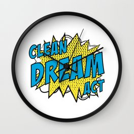 Clean Dream Act Now Wall Clock