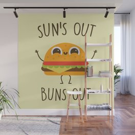 Sun's Out, Buns Out, Funny, Cute, Quote Wall Mural