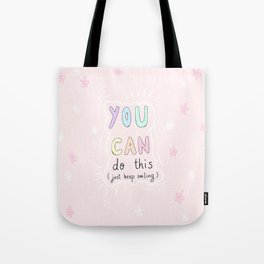 You can do this (just keep smiling) Tote Bag