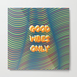 Good Vibes Only Metal Print