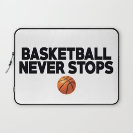 Basketball Never Stops Laptop Sleeve