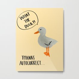 What the Duck?! Metal Print