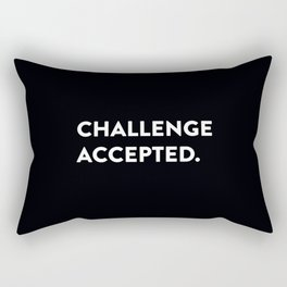Challenge accepted. Rectangular Pillow