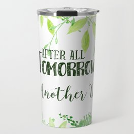 "Watercolor Green frame ""after all tomorrow is another day"" Travel Mug"