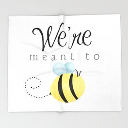 We're Meant To Bee Throw Blanket