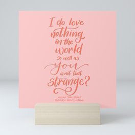 Strange Love - Shakespeare Quote Mini Art Print