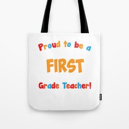Proud to be a First Grade Teacher Educator T-Shirt Tote Bag