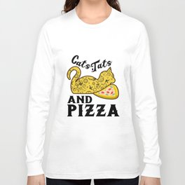 Cats tats and pizza. Long Sleeve T-shirt
