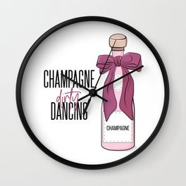Champagne and dirty dancing Wall Clock