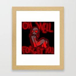 FORGET YOU Framed Art Print