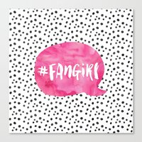 fangirl Canvas Prints featuring #FanGirl by Miss Phi